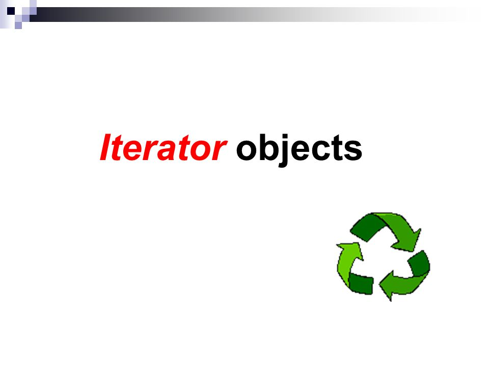 Iterator objects