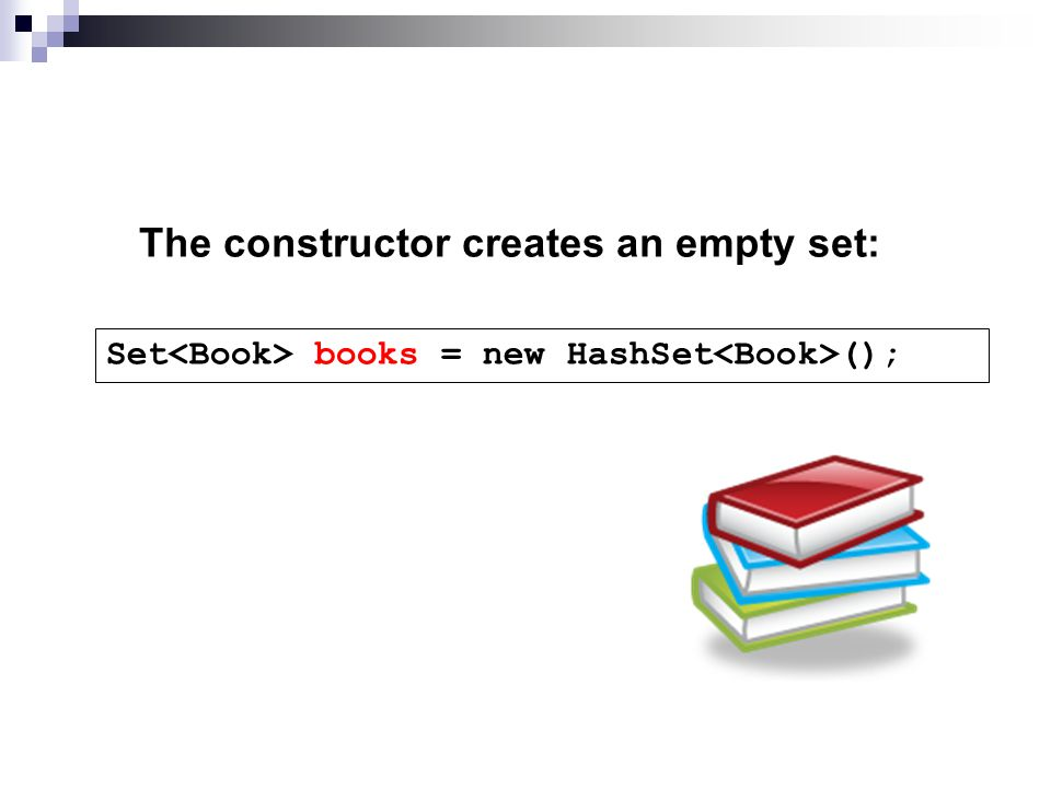 The constructor creates an empty set: Set<Book> books = new HashSet<Book>();