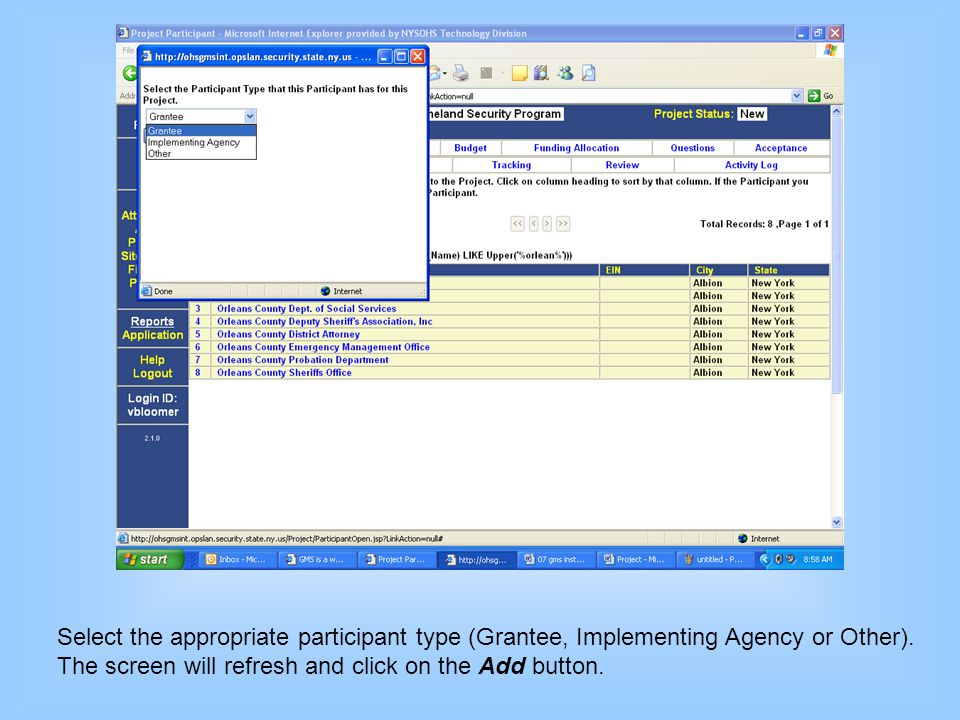 Select the appropriate participant type (Grantee, Implementing Agency or Other). The screen will refresh and click on the Add button.