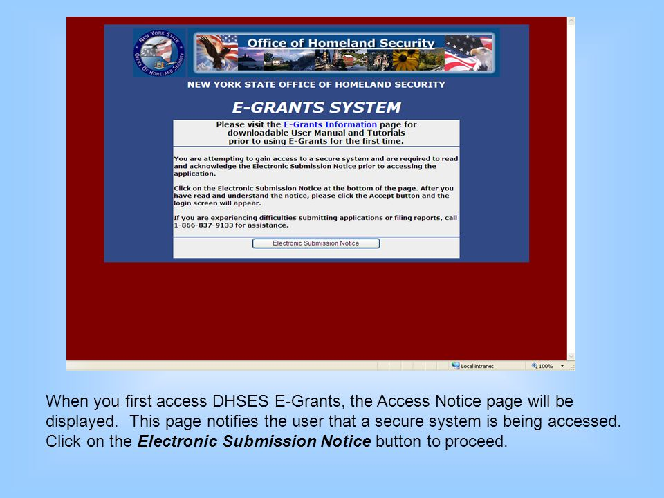 When you first access DHSES E-Grants, the Access Notice page will be displayed. This page notifies the user that a secure system is being accessed. Cl