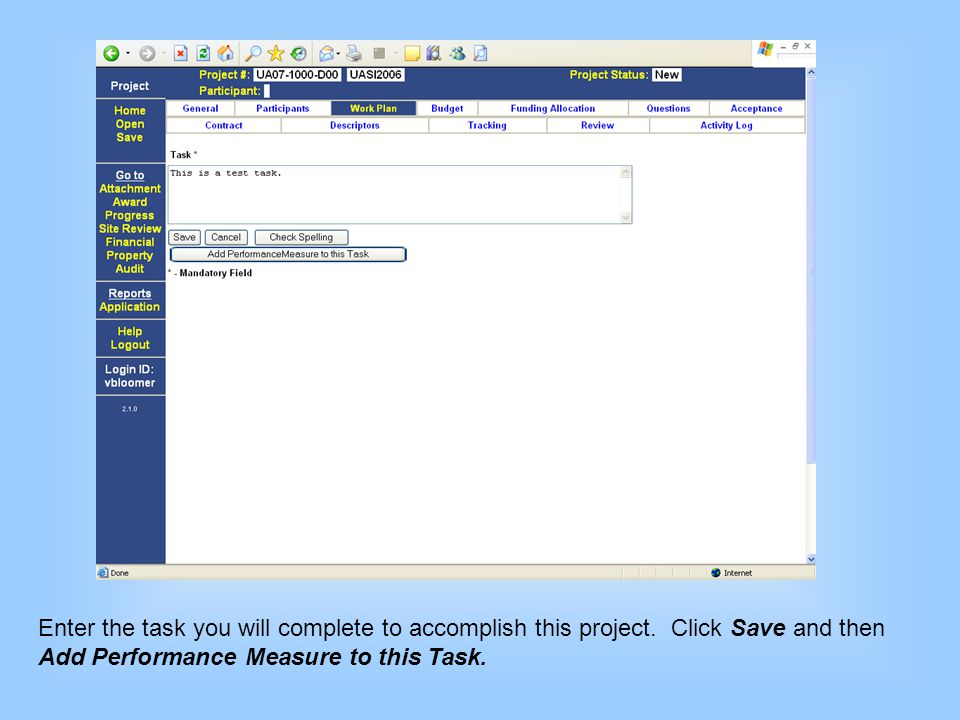 Enter the task you will complete to accomplish this project. Click Save and then Add Performance Measure to this Task.
