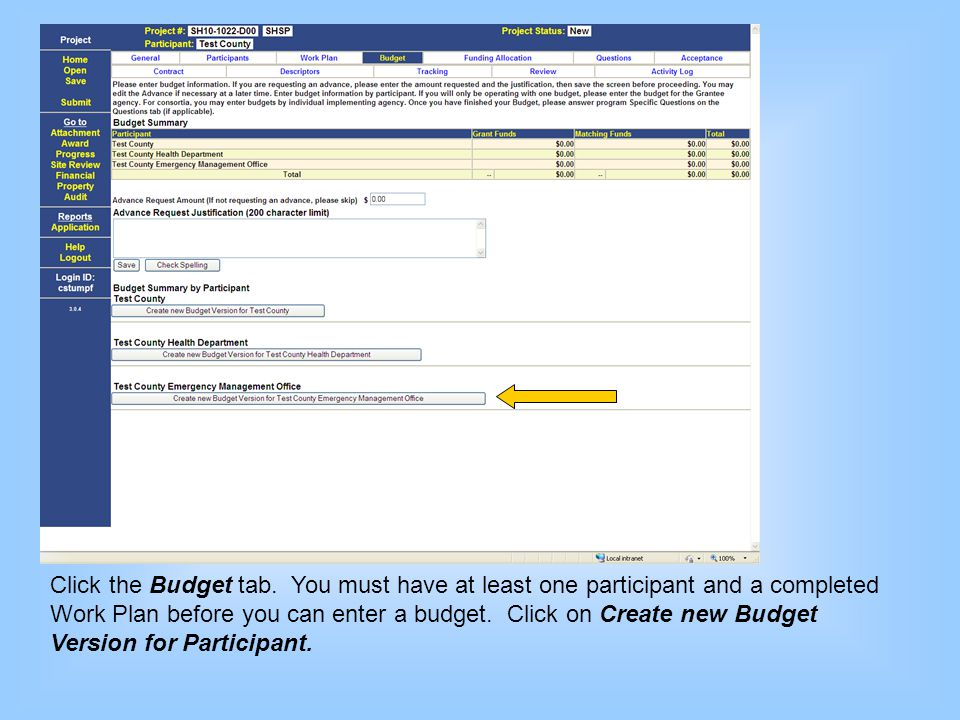 Click the Budget tab. You must have at least one participant and a completed Work Plan before you can enter a budget. Click on Create new Budget Versi