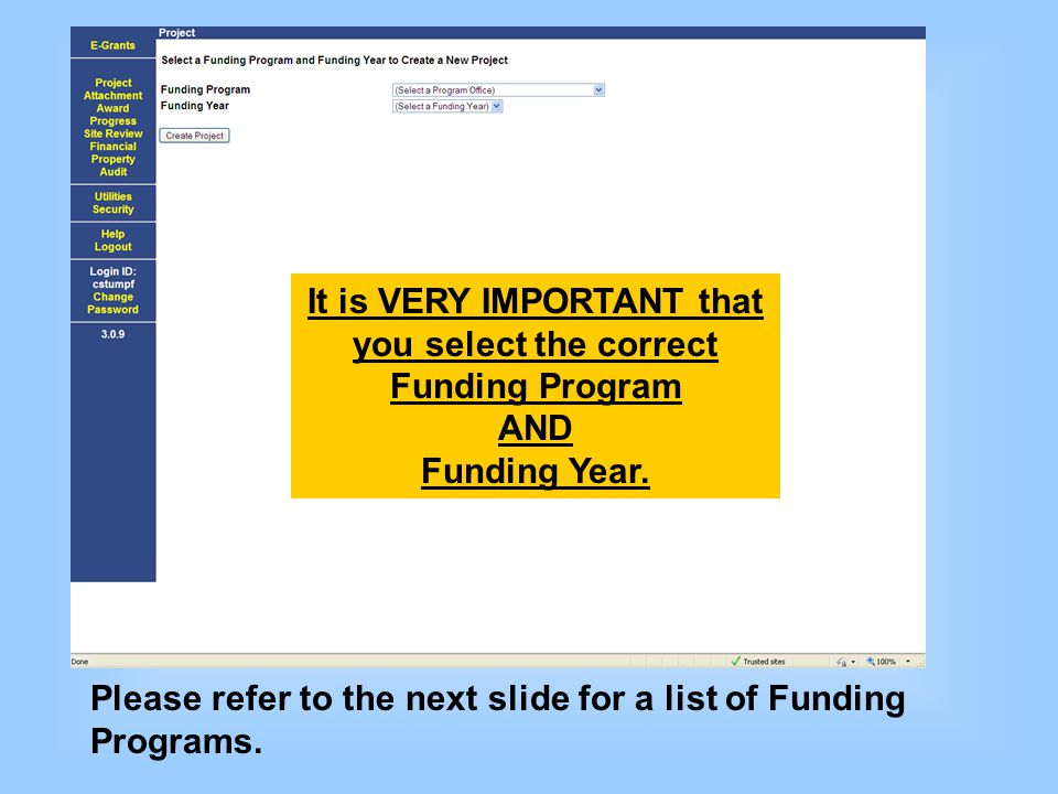 Please refer to the next slide for a list of Funding Programs. It is VERY IMPORTANT that you select the correct Funding Program AND Funding Year.