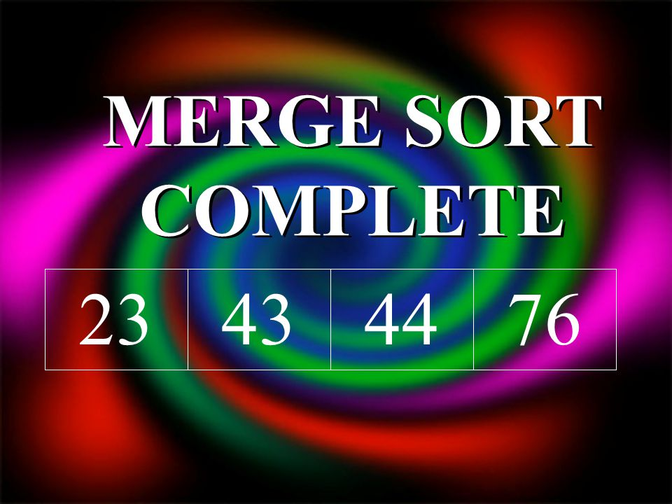 444323 MERGE SORT COMPLETE
