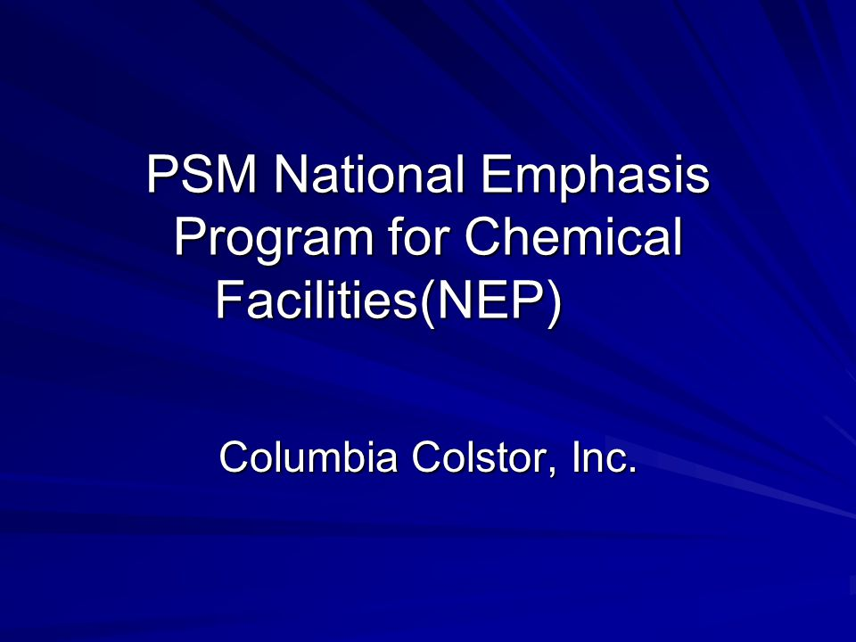 PSM National Emphasis Program for Chemical Facilities(NEP) Columbia Colstor, Inc.