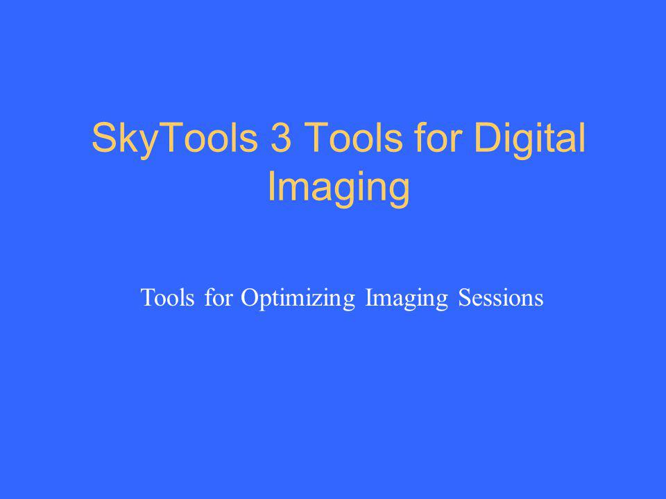 SkyTools 3 Tools for Digital Imaging Tools for Optimizing Imaging Sessions