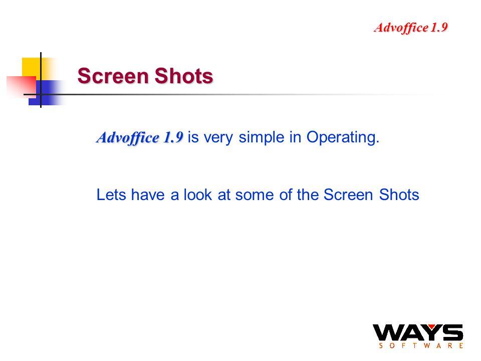 Advoffice 1.9 Screen Shots Advoffice 1.9 Advoffice 1.9 is very simple in Operating.
