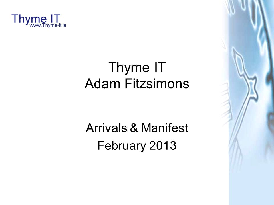 Thyme IT Adam Fitzsimons Arrivals & Manifest February 2013