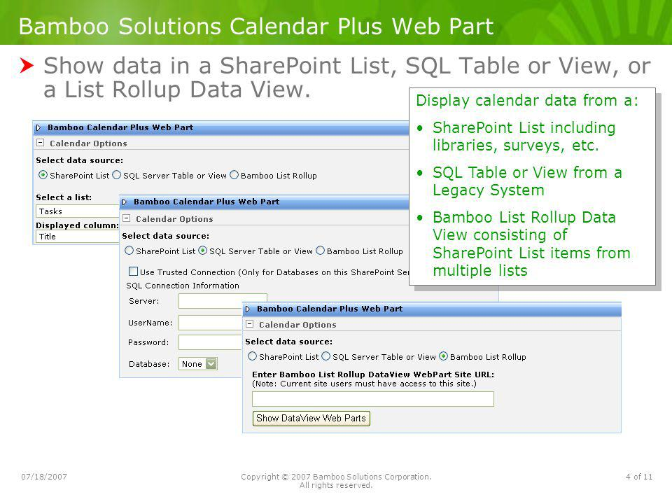 07/18/2007Copyright © 2007 Bamboo Solutions Corporation. All rights reserved. 4 of 11 Bamboo Solutions Calendar Plus Web Part Show data in a SharePoin