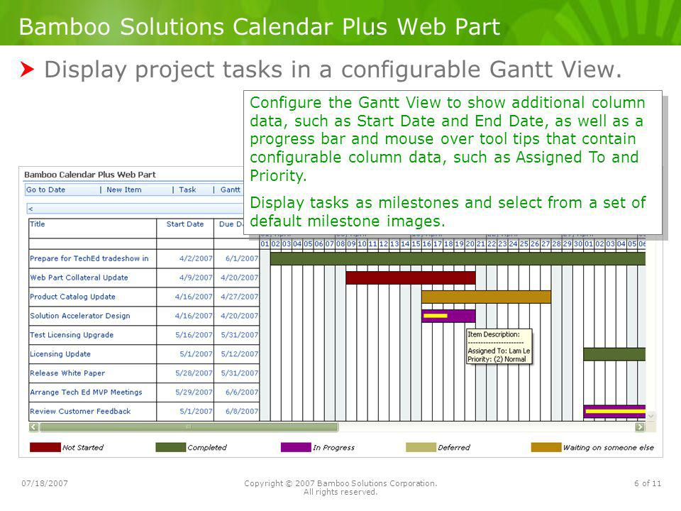 07/18/2007Copyright © 2007 Bamboo Solutions Corporation. All rights reserved. 6 of 11 Bamboo Solutions Calendar Plus Web Part Display project tasks in