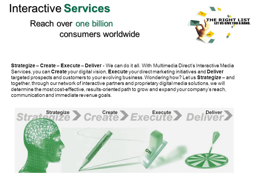 InteractiveServices Interactive Services Email Direct Plus Reach one of the industrys largest and most responsive targeted e-mail lists through Multimedia Directs E-mail Direct Plus service.