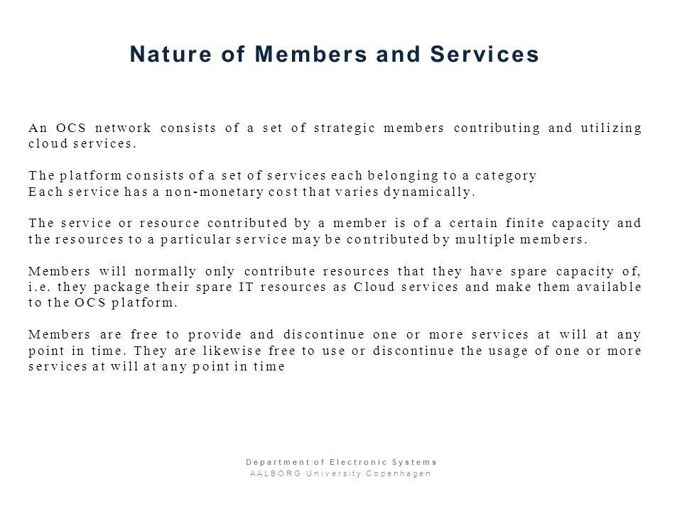 Nature of Members and Services An OCS network consists of a set of strategic members contributing and utilizing cloud services.