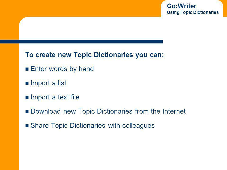 Co:Writer Using Topic Dictionaries Enter Words by Hand.