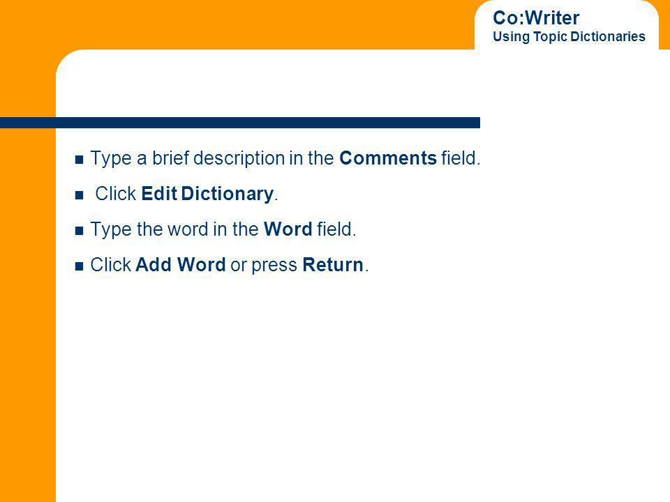 Co:Writer Using Topic Dictionaries Try It.Make a Topic Dictionary of 15-20 words.