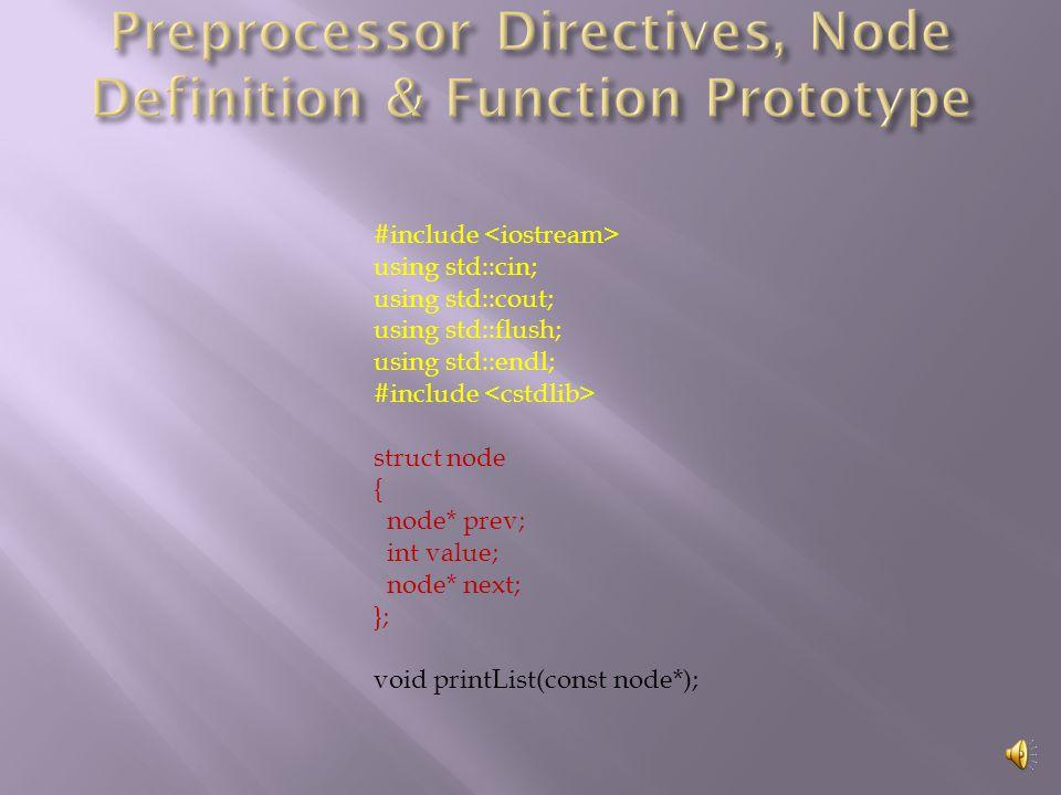 void printList(const node* h) { for (const node* p = h; p; p = p->next) { cout << node address: << p << prev << p->prev value next << endl; } }