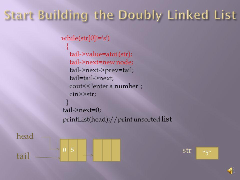 int main() { char str[15]; node* head = new node; node* tail = head; head >prev = 0; cout<< enter a number ; cin>>str; head 0 tail str 5