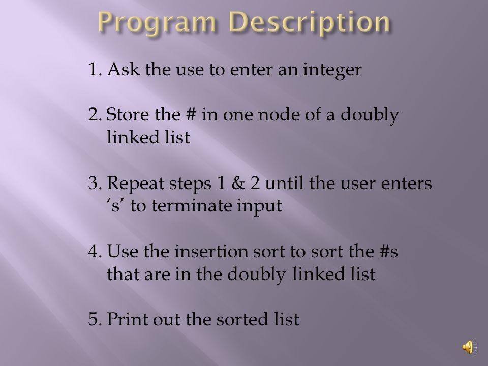 #include using std::cin; using std::cout; using std::flush; using std::endl; #include struct node { node* prev; int value; node* next; }; void printList(const node*);