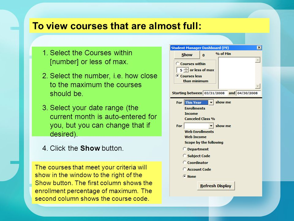 1.Select the Courses within [number] or less of max.