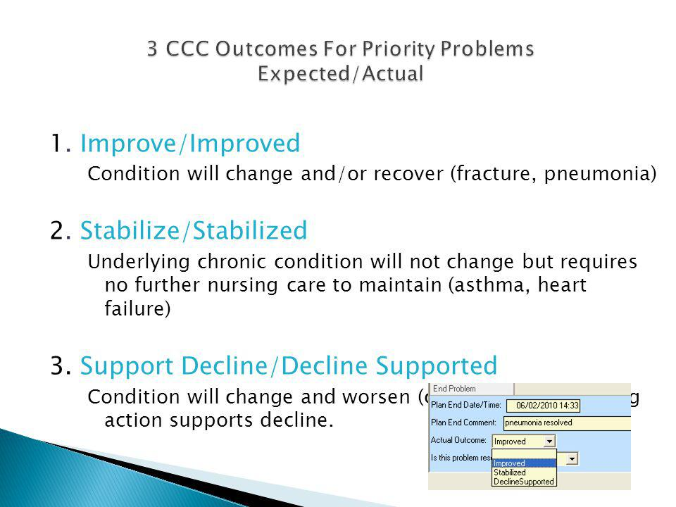 1.Improve/Improved Condition will change and/or recover (fracture, pneumonia) 2.