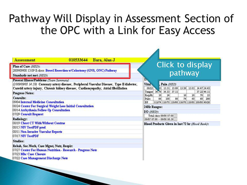 Pathway Will Display in Assessment Section of the OPC with a Link for Easy Access Click to display pathway