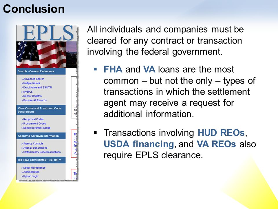 All individuals and companies must be cleared for any contract or transaction involving the federal government. Conclusion FHA and VA loans are the mo