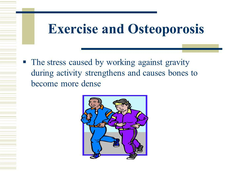 Preventing Osteoporosis Regular physical activity Engage in daily weight bearing aerobic activity Weight training (10-12 reps, 2 sets, 2 X/week) Calci
