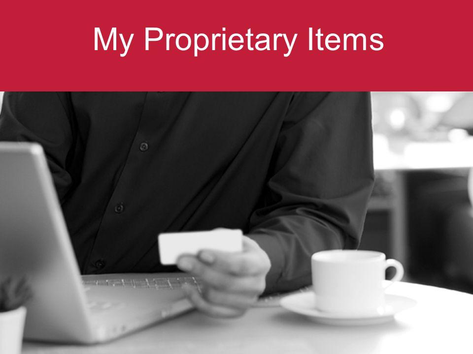 My Proprietary Items