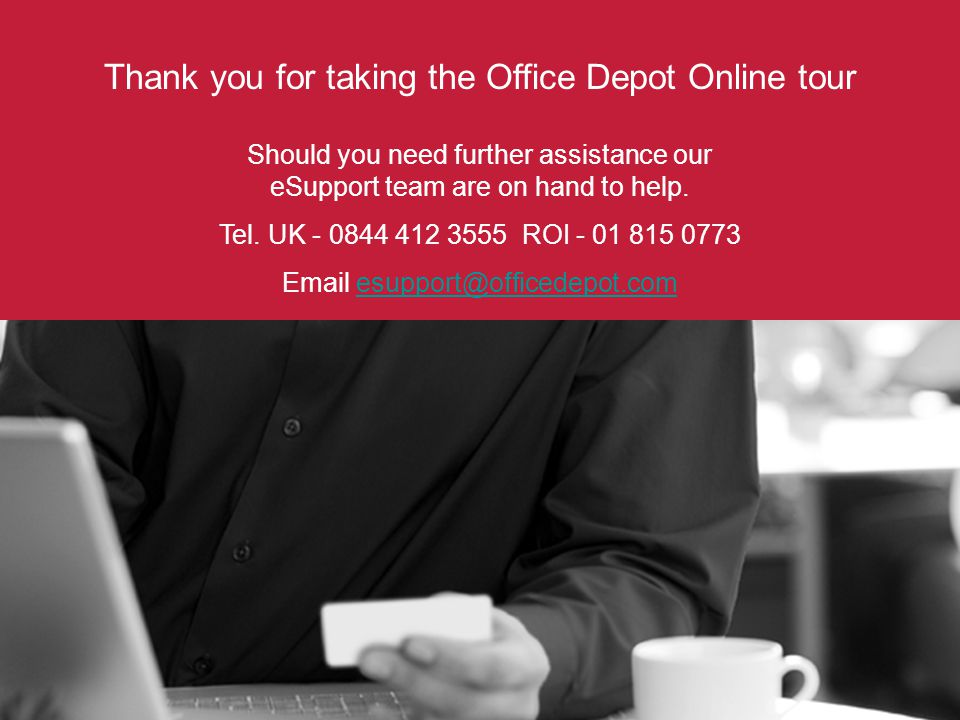 Should you need further assistance our eSupport team are on hand to help.