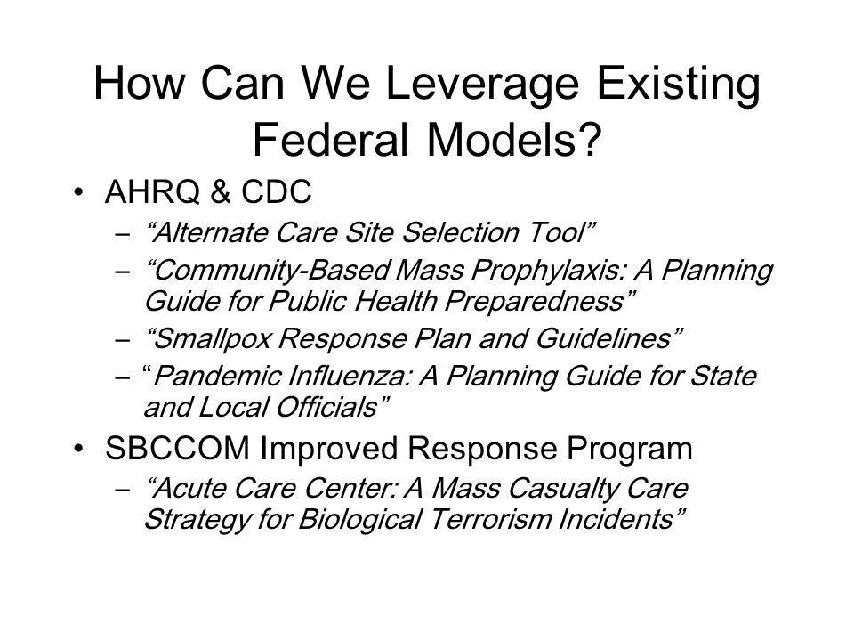 How Can We Leverage Existing Federal Models.