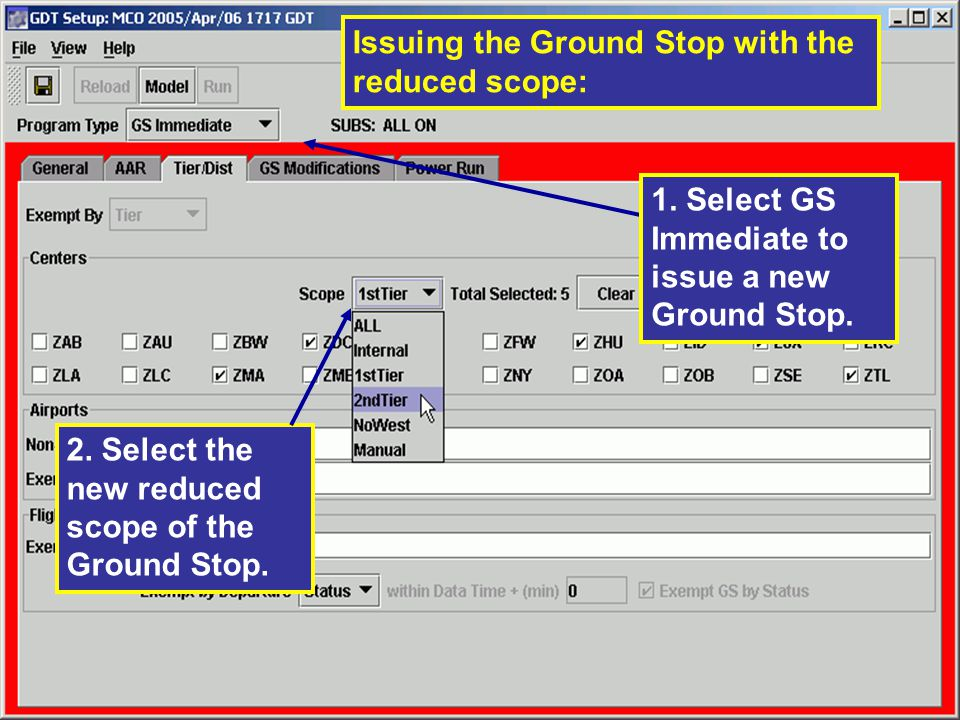 1.Select GS Immediate to issue a new Ground Stop.