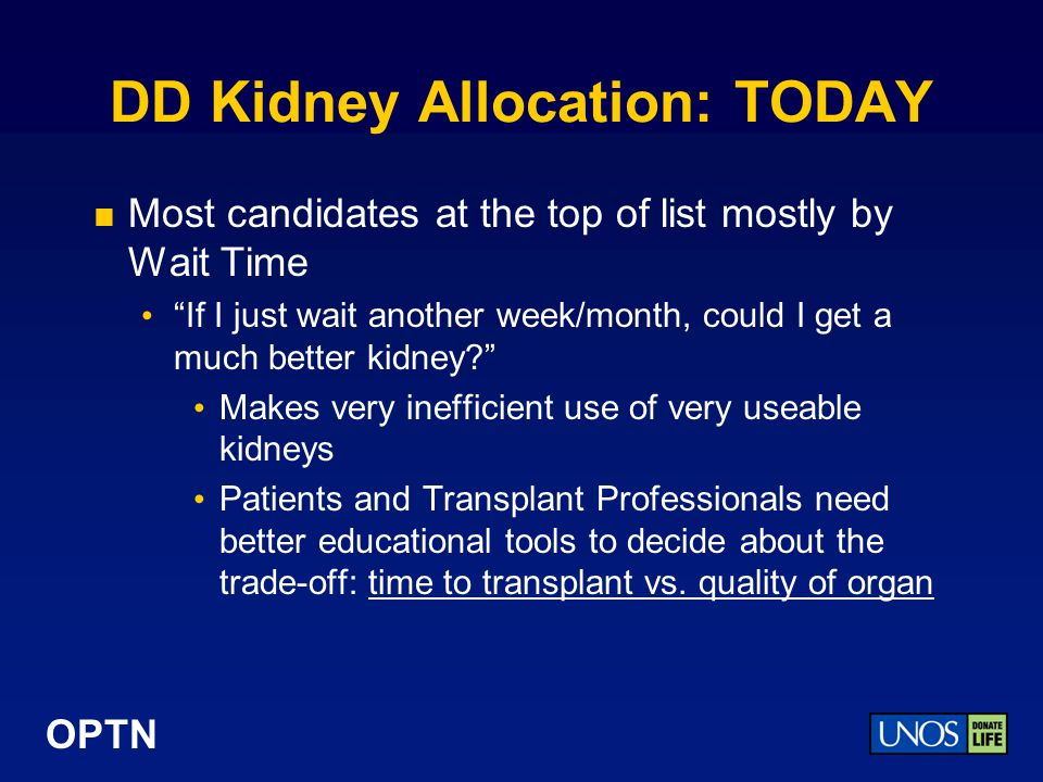 OPTN DD Kidney Allocation: TODAY Most candidates at the top of list mostly by Wait Time If I just wait another week/month, could I get a much better kidney.