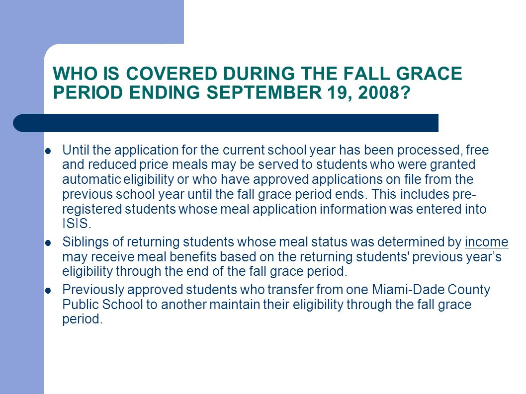 WHO IS COVERED DURING THE FALL GRACE PERIOD ENDING SEPTEMBER 19, 2008.