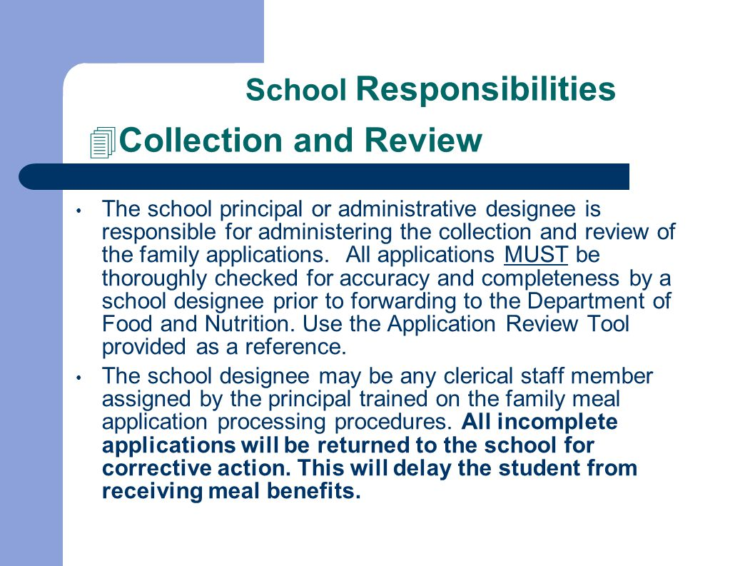The school principal or administrative designee is responsible for administering the collection and review of the family applications.