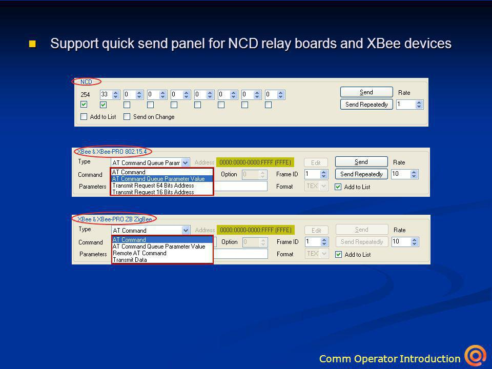 Comm Operator Introduction Support quick send panel for NCD relay boards and XBee devices Support quick send panel for NCD relay boards and XBee devices
