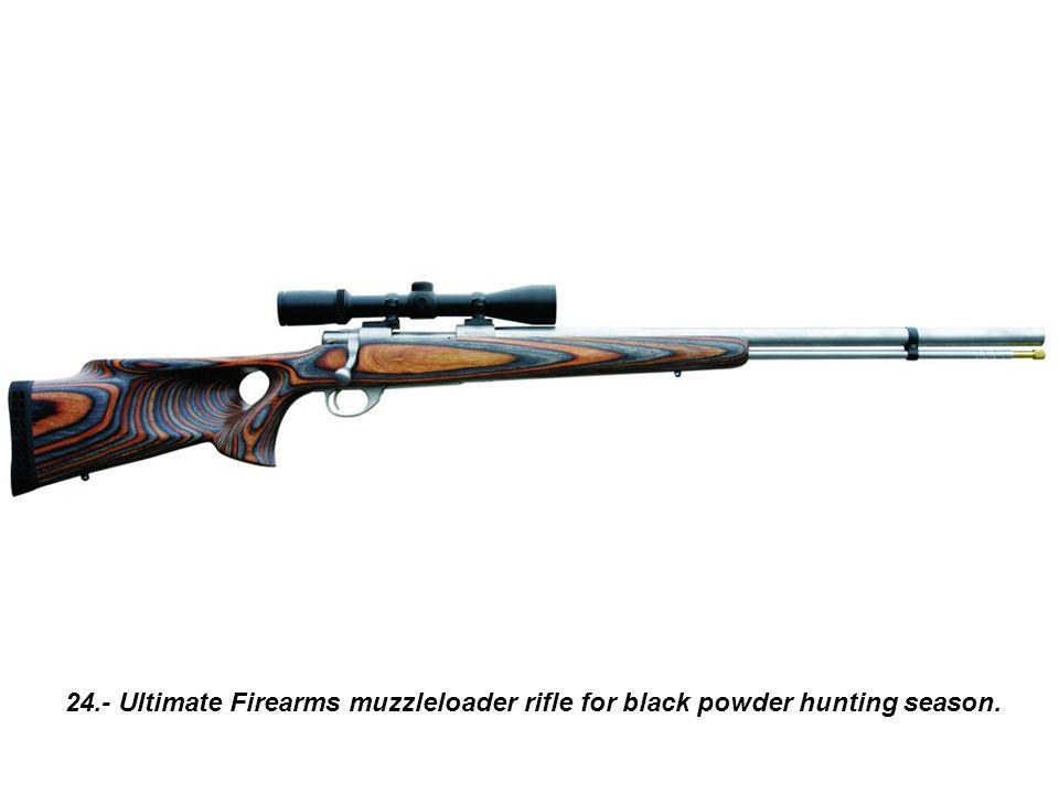 24.- Ultimate Firearms muzzleloader rifle for black powder hunting season.