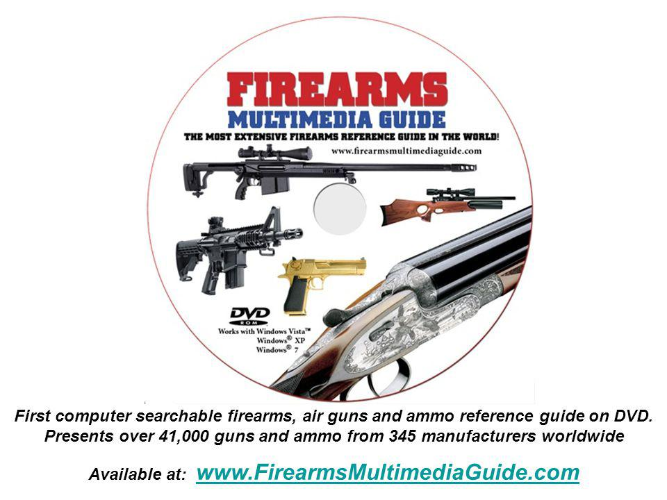 First computer searchable firearms, air guns and ammo reference guide on DVD.