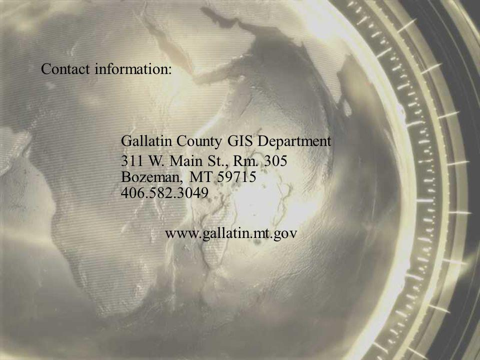 Contact information: Gallatin County GIS Department 311 W.