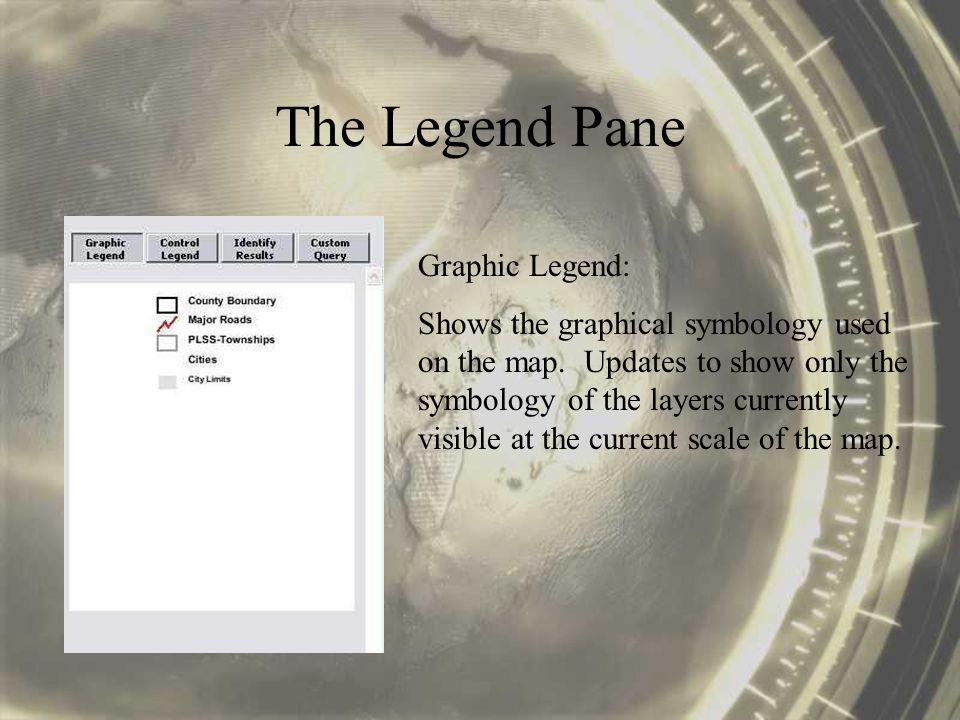 The Legend Pane Control Legend: Shows the list of layers available in the Mapper, toggles visibility of the layers, and selects the active layer for identifying features.