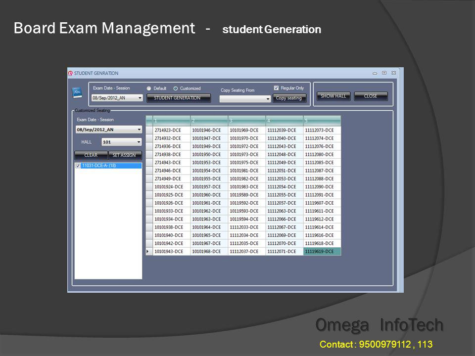 Board Exam Management for Polytechnics Once we generate the students list for particular session we can get the Hall chart with two different seating arrangements.