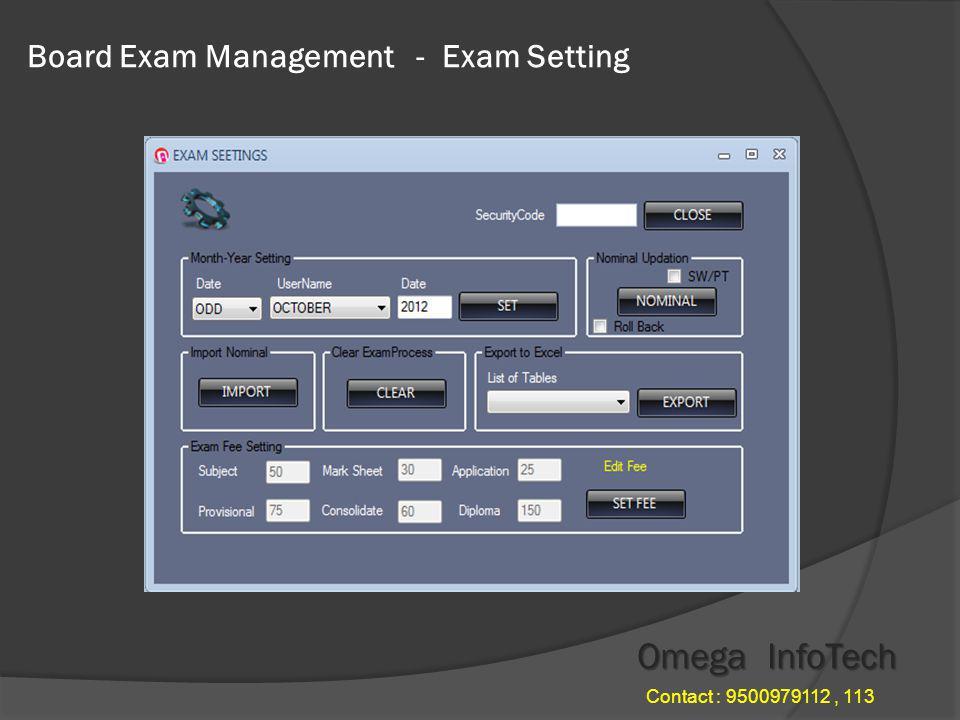 Board Exam Management - User Manual Omega InfoTech Contact : 9500979112, 113