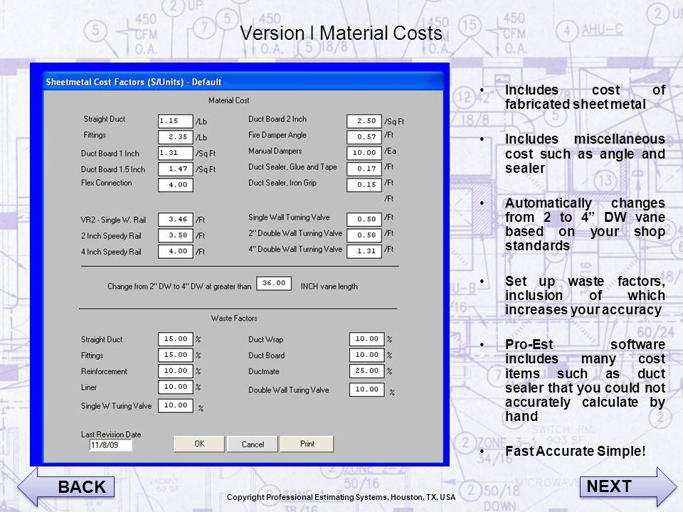 Version I Material Costs Includes cost of fabricated sheet metal Includes miscellaneous cost such as angle and sealer Automatically changes from 2 to
