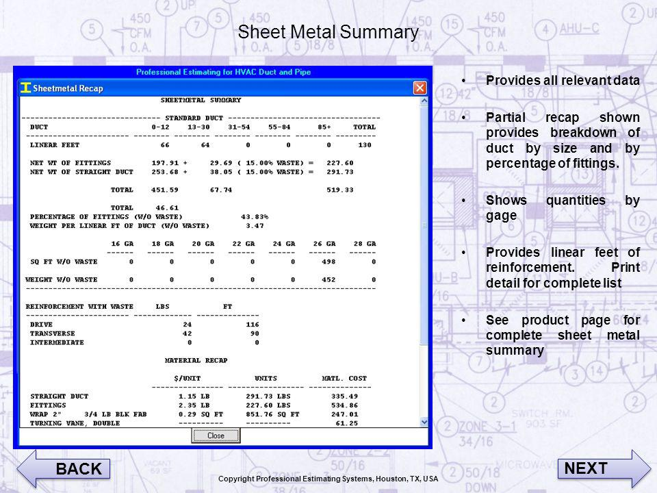 Sheet Metal Summary Provides all relevant data Partial recap shown provides breakdown of duct by size and by percentage of fittings. Shows quantities