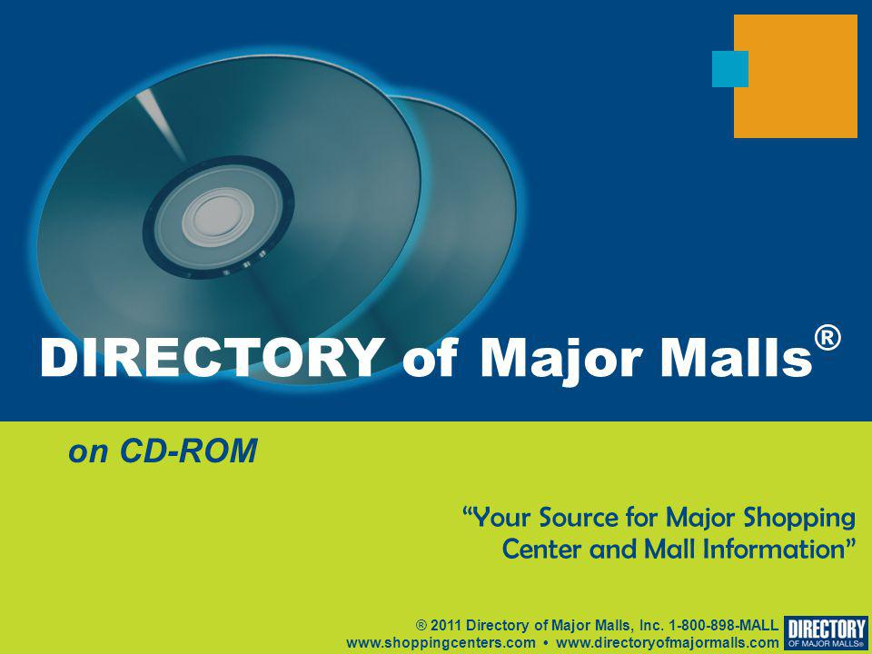 on CD-ROM ® 2011 Directory of Major Malls, Inc.