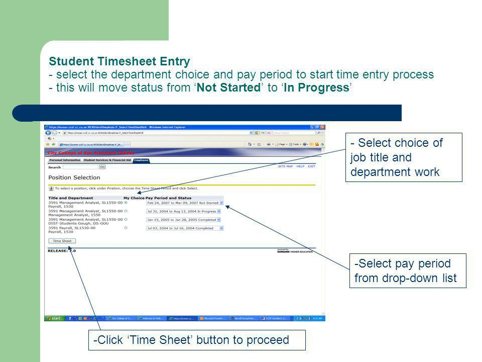 Student Timesheet Entry - select the department choice and pay period to start time entry process - this will move status from Not Started to In Progr