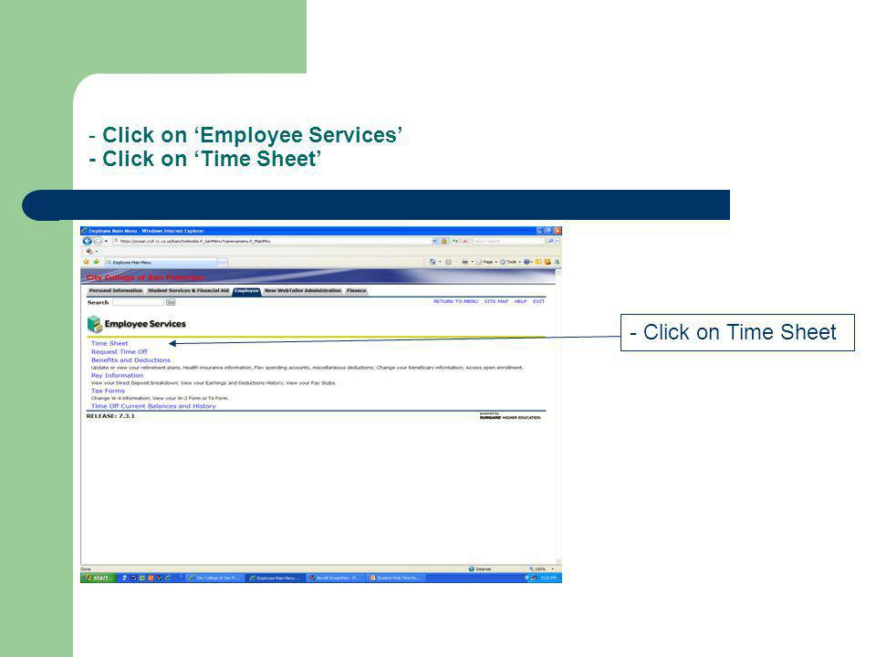 - Click on Employee Services - Click on Time Sheet - Click on Time Sheet