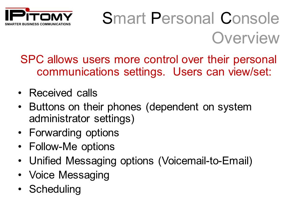 Smart Personal Console Overview SPC allows users more control over their personal communications settings.