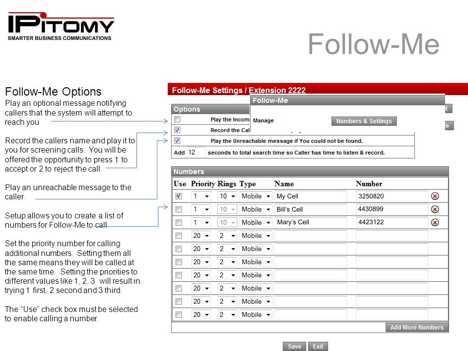 Follow-Me To set up your Follow-Me settings, select Numbers and settings from the Follow- Me menu.