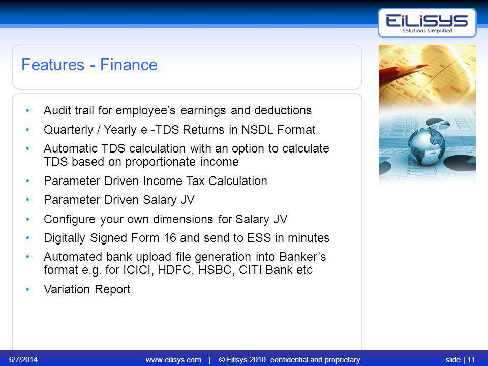 6/7/2014www.eilisys.com | © Eilisys 2010. confidential and proprietary.slide | 11 Audit trail for employees earnings and deductions Quarterly / Yearly