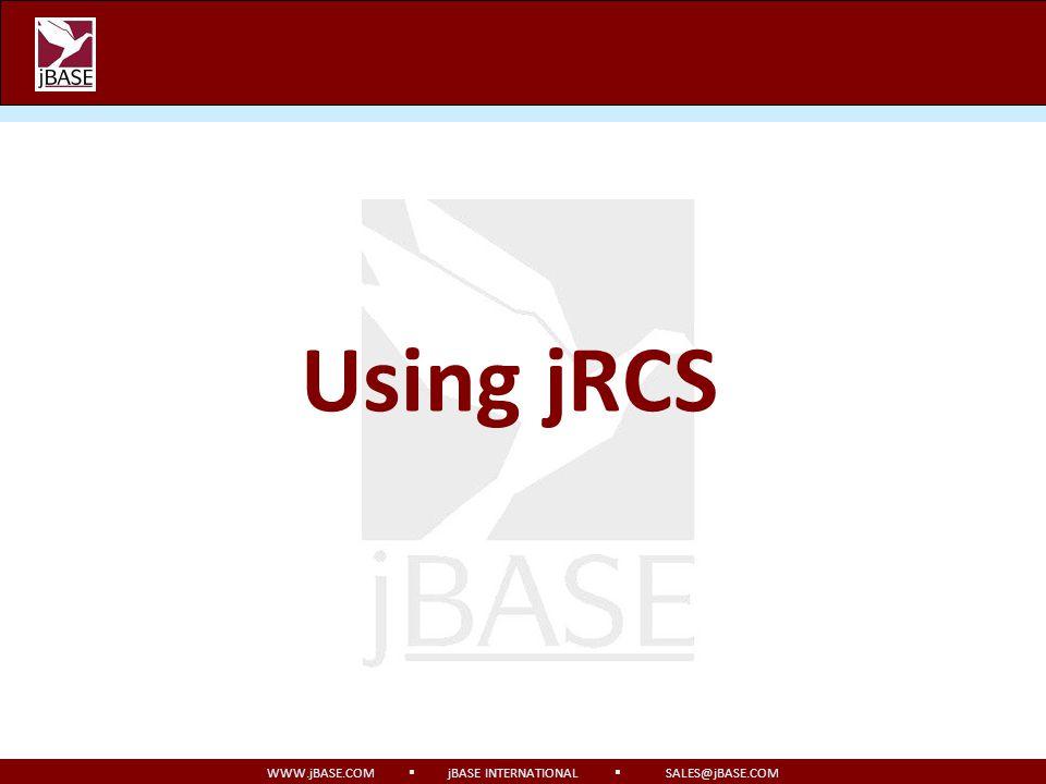 WWW.jBASE.COM jBASE INTERNATIONAL SALES@jBASE.COM Using jRCS