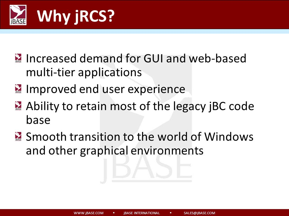 WWW.jBASE.COM jBASE INTERNATIONAL SALES@jBASE.COM jrcsrc.cmd on Windows Follows the cmd.exe syntax for environment variables Percent sign substitutions can be used Programs may not be executed Example: Set JBCOBJECTLIST = %HOME%\lib Set JEDIFILEPATH = %HOME%